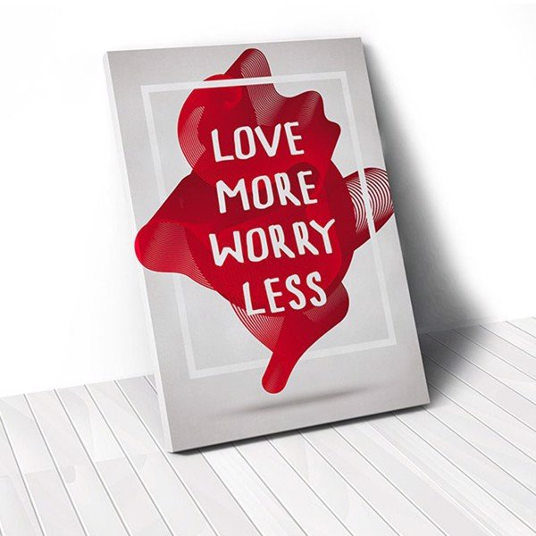 Tranh Canvas Quotes Love More Worry Less (40x60cm - 50x75cm - 60x90cm)