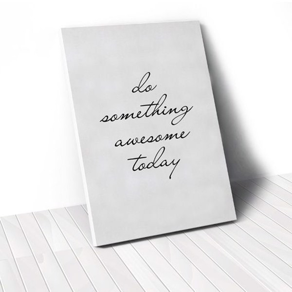 Tranh Canvas Quotes Do Something Awesome Today (40x60cm - 50x75cm - 60x90cm)