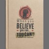 Notebook - When You Believe You Can… You Can!