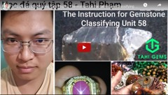 Học đá quý tập 58 cùng Tahi Phạm |The Instruction for Gemstone Classifying Unit 58