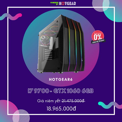 PC HOTGEAR6 INTEL I7 9700 / 16G / GTX 1060 6G / SSD 256GB NVME