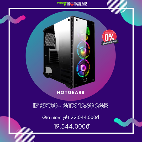PC HOTGEAR8 INTEL i7 8700 / 16G / GTX 1660 6G / SSD 240GB