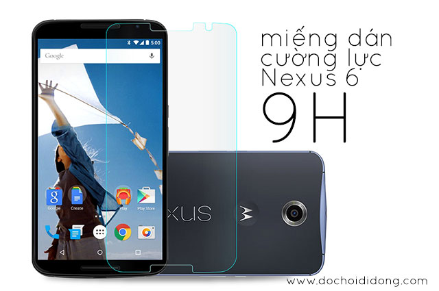 Miếng dán cường lực Nexus 6 9H