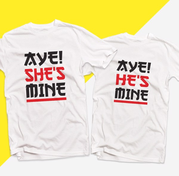 Áo đôi - Aye He's Mine Couple T shirt
