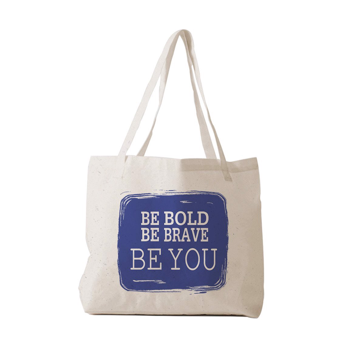 Tote Bag - Be Bold Brave You