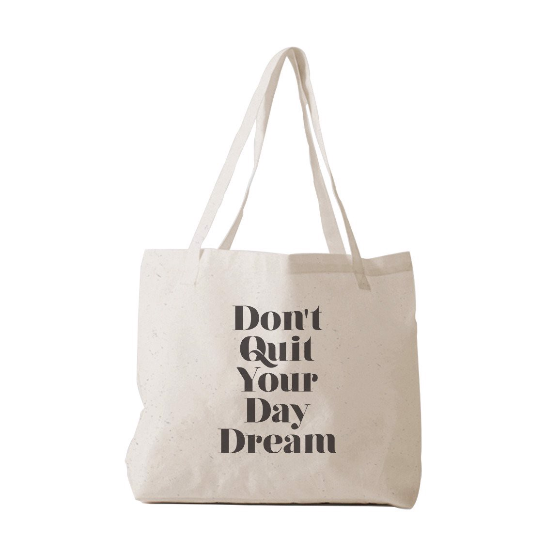Tote Bag - Don't quit your Day dream