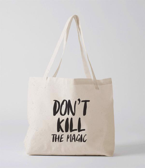 Tote Bag - Dont kill the magic