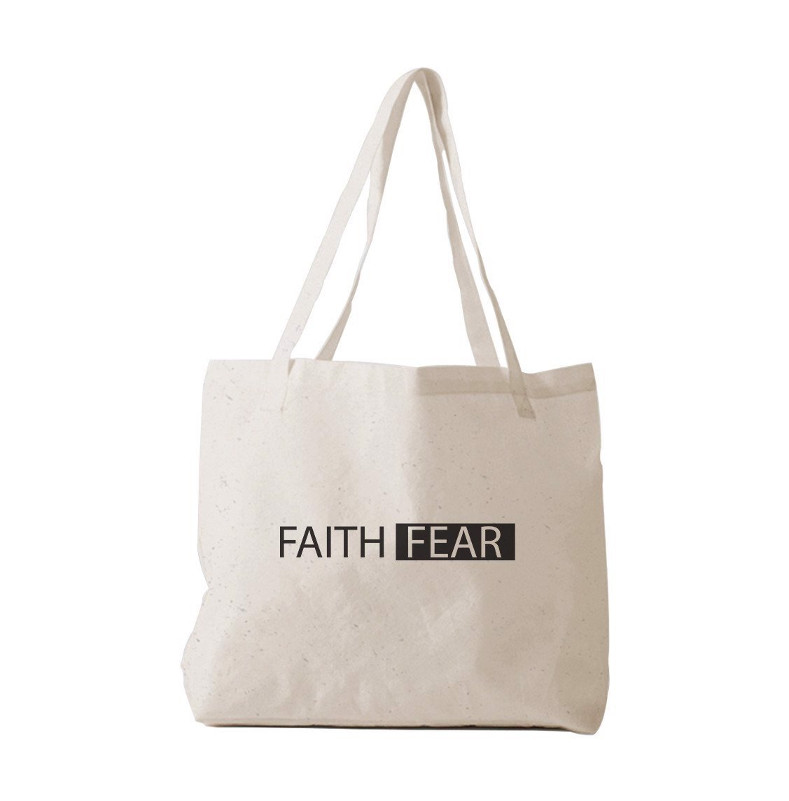 Tote Bag - Faith Fear