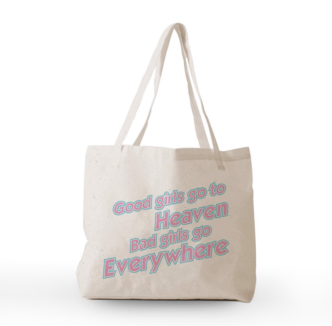 Tote Bag - Good girls go to heaven