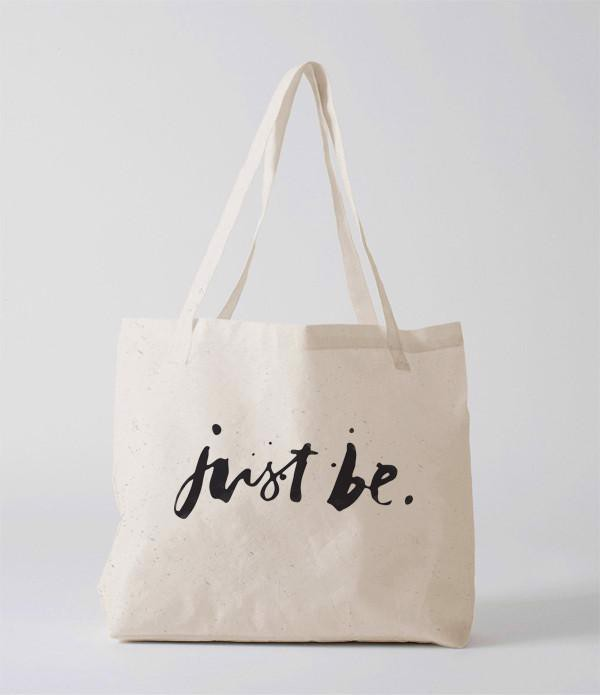 Tote Bag - Just be