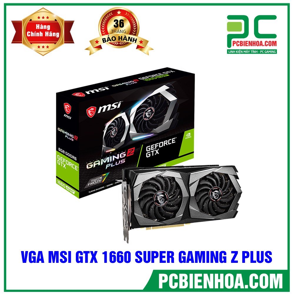 VGA MSI GeForce GTX 1660 SUPER GAMING Z PLUS
