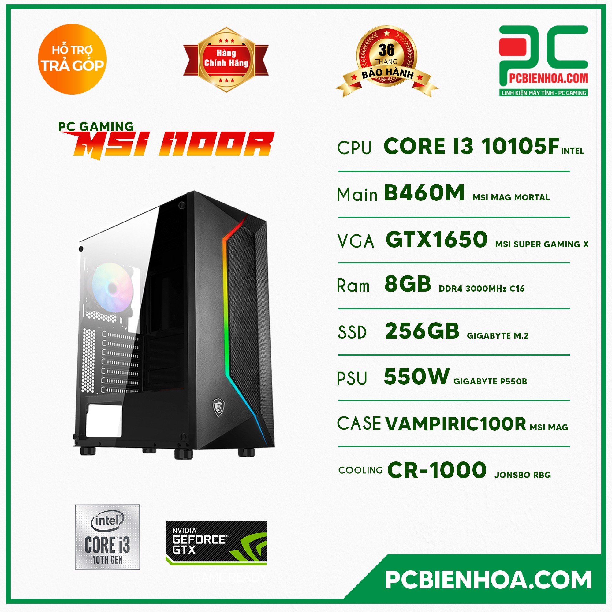 PCGAMING MSI i100R ( CORE I3 10105F / B460 / 1650 / 8GB / 256GB / 550W )