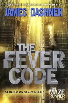 The Fever Code (Maze Runner Series #5)