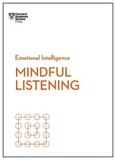 Mindful Listening (HBR Emotional Intelligence Series) - HBR Emotional Intelligence Series (Paperback)