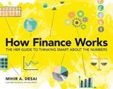 How Finance Works : The HBR Guide to Thinking Smart About the Numbers