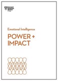 Power and Impact (HBR Emotional Intelligence Series) - HBR Emotional Intelligence Series (Paperback)