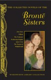 The Collected Novels of the Bronte Sisters - Wordsworth Library Collection (Hardback)
