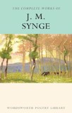 The Complete Works of J.M. Synge - Wordsworth Poetry Library (Paperback)