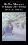 The Man Who Would Be King & Other Stories - Wordsworth Classics (Paperback)