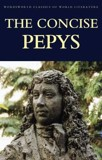 The Concise Pepys - Wordsworth Classics of World Literature (Paperback)