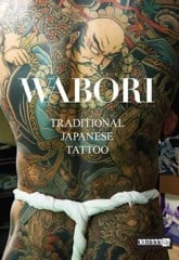 Wabori, Traditional Japanese Tattoo: Classic Japanese Tattoos from the Masters (Hardback)