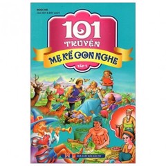 101 Truyện Mẹ Kể Con Nghe - Tập 1