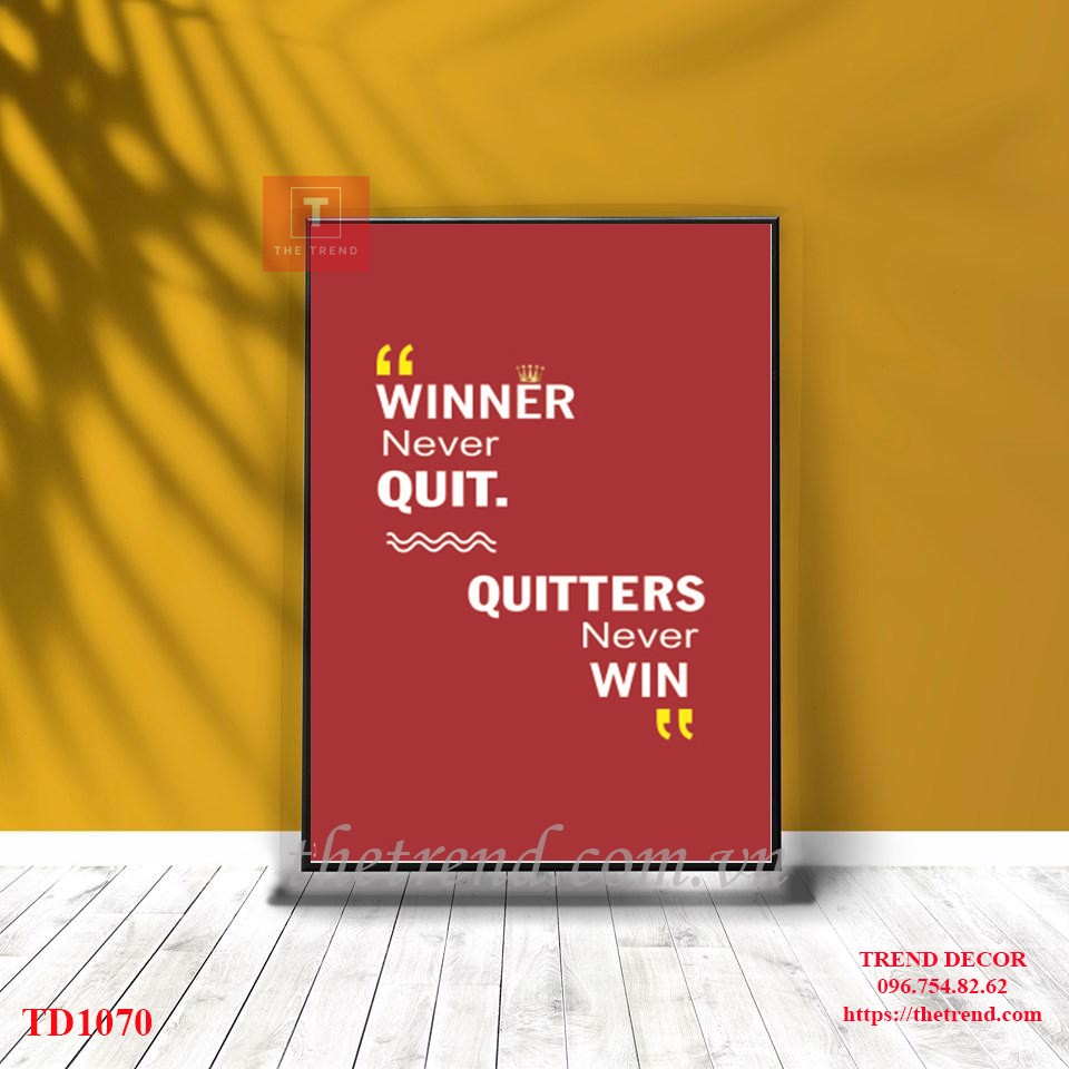 Tranh Winner Never Quit. Quitters Never Win - TD1070
