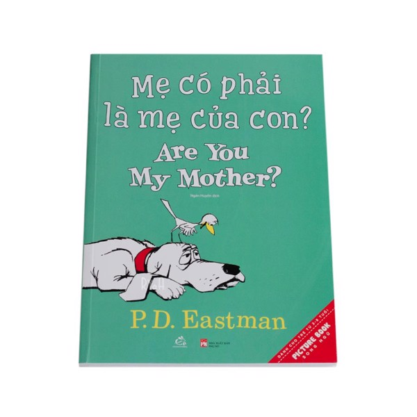 Mẹ có phải là mẹ của con? Are you my mother? - P.D. Eastman