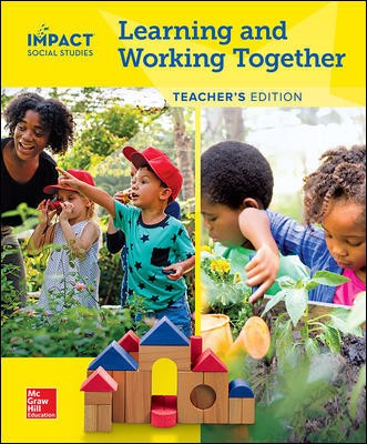 IMPACT Social Studies, Learning and Working Together, Grade K, Teacher's Edition