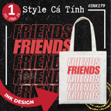 Túi Tote Bag Vải Canvas Mẫu FRIEND INK179