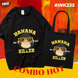 COMBO HOT: Áo thun + túi canvas BANANA KILLER INK235