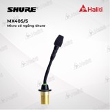 Micro cổ ngỗng Shure MX405/S