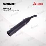 Micro cổ ngỗng Shure MX418/S