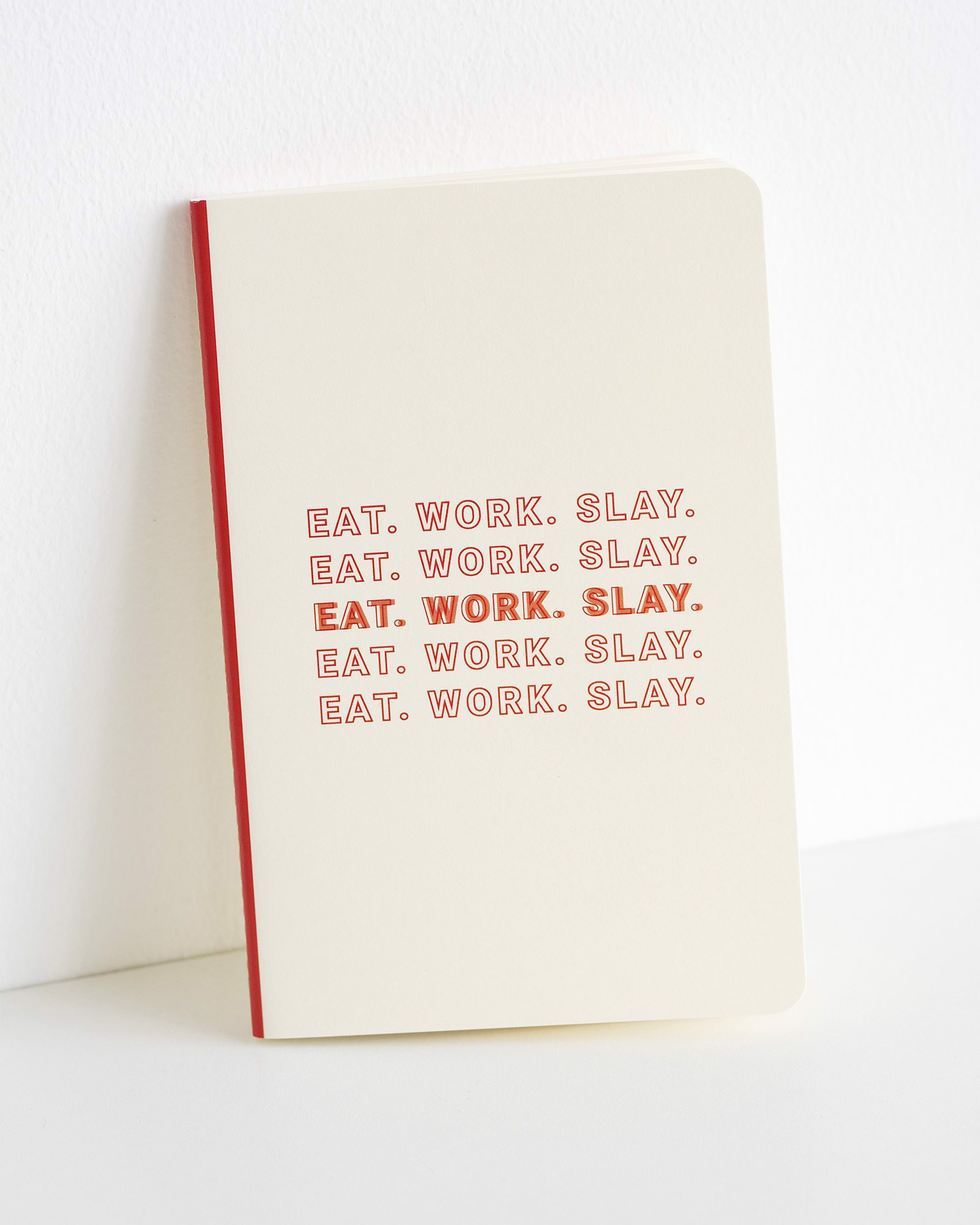 Eat .Work. Slay Notebook