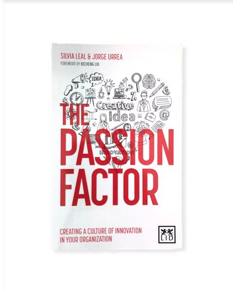 The Passion Factor by Silvia Leal Martin, Jorge Urrea Filgueira