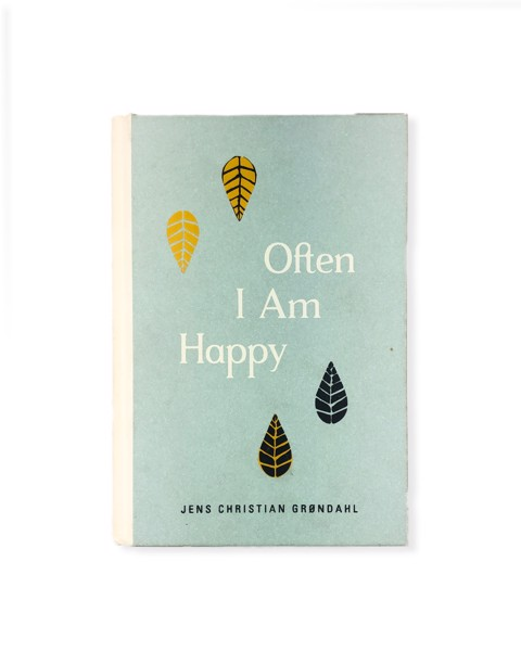 Often I Am Happy: A Novel by Jens Christian Grondahl