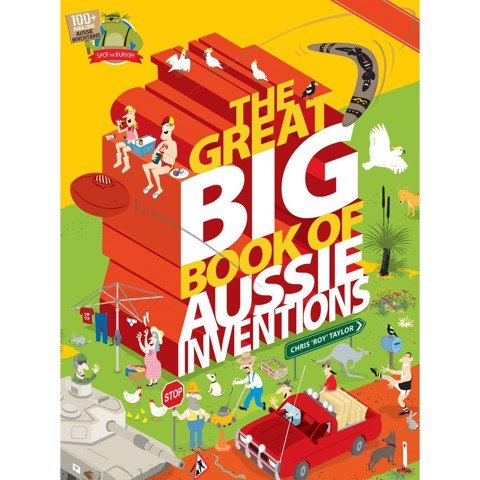 The Great Big Book of Aussie Inventions