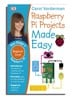 Raspberry Pi Projects Made Easy - Raspberry Pi