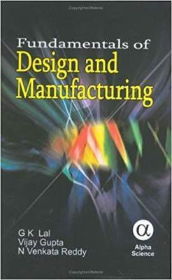 Fundamentals Of Design And Manufacturing