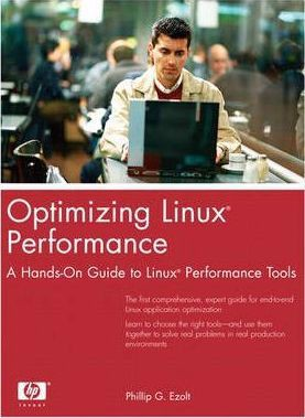 Optimizing Linux Performance : A Hands-On Guide to Linux Performance Tools