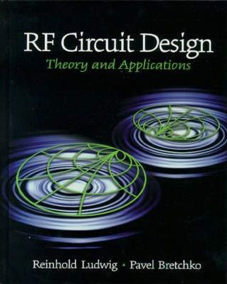 RF Circuit Design : Theory and Applications: International Edition
