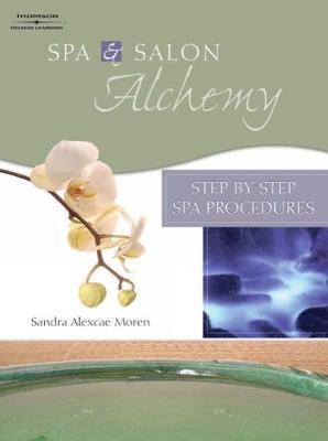 Spa & Salon Alchemy : Step by Step Spa Procedures