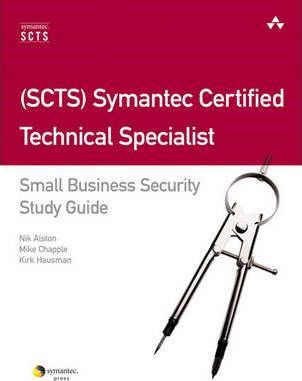 (SCTS) Symantec Certified Technical Specialist : Small Business Security Study Guide
