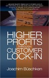 Higher Profits Through Customer Lock-In