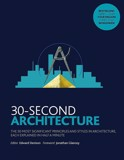 30-Second Architecture : The 50 Most Signicant Principles and Styles in Architecture_Edward Denison_9781782406389_The Ivy Press