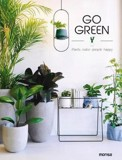 Go Green : Plants make People Happy_Eva Minguet_9788417557010_Instituto Monsa de Ediciones