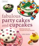 Fabulous Party Cakes and Cupcakes : 21 Matching Cakes and Cupcakes for Every Occasion