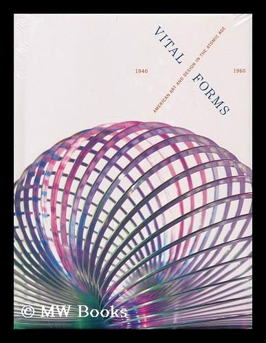 Vital Forms: American Art and Design in the Atomic Age, 1940