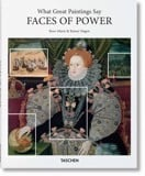 What Great Paintings Say: Faces of Power - Rainer & Rose-Marie Hagen - 9783836569767 - Taschen