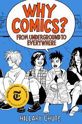 Why Comics? : From Underground to Everywhere_Hillary Chute_9780062957788_Harper Collins